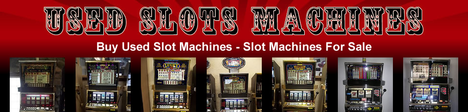 Used Slots and Wholesale Slot Machines